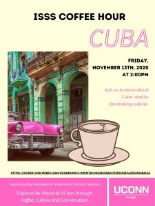 ISSS Coffee Hour - Cuba. Held Friday, November 13th, 2020 via WebEx.