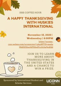 ISSS Coffee Hour - Thanksgiving. Held Wednesday, November 18th, 2020 via WebEx.
